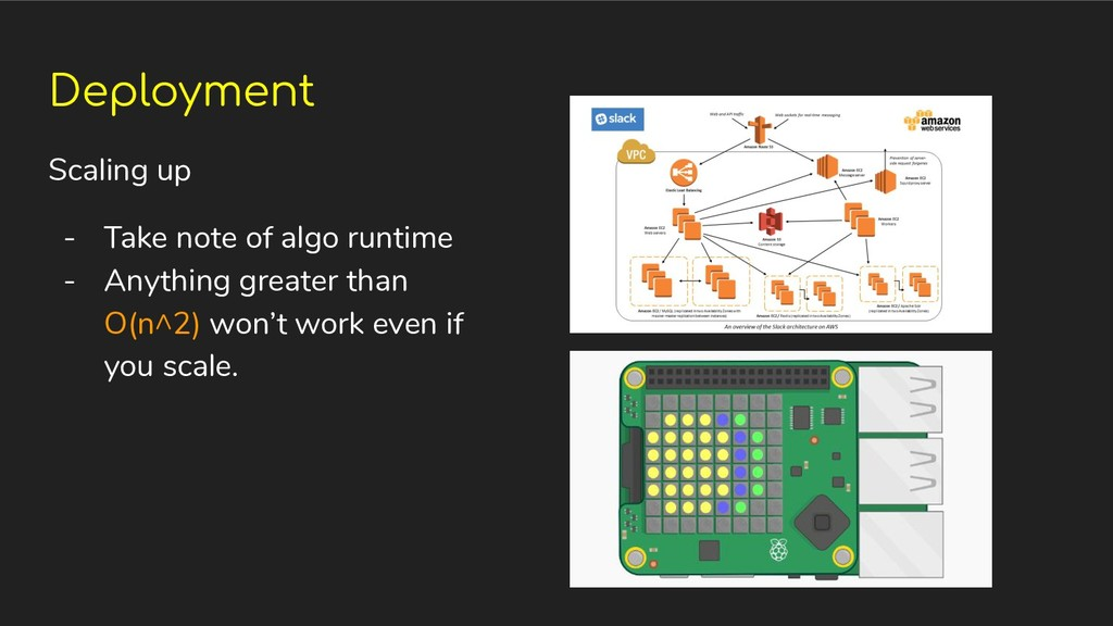 Deployment Scaling up - Take note of algo runti...