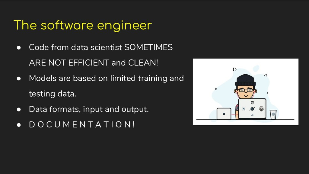 The software engineer ● Code from data scientis...