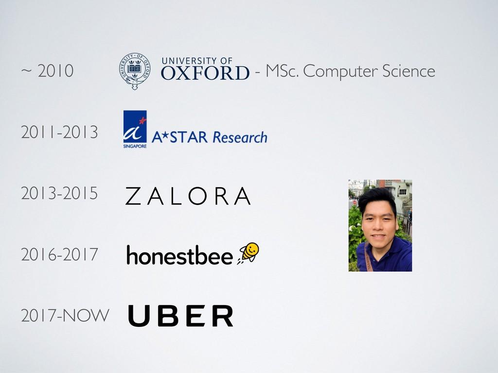 ~ 2010 - MSc. Computer Science  2011-2013   ...