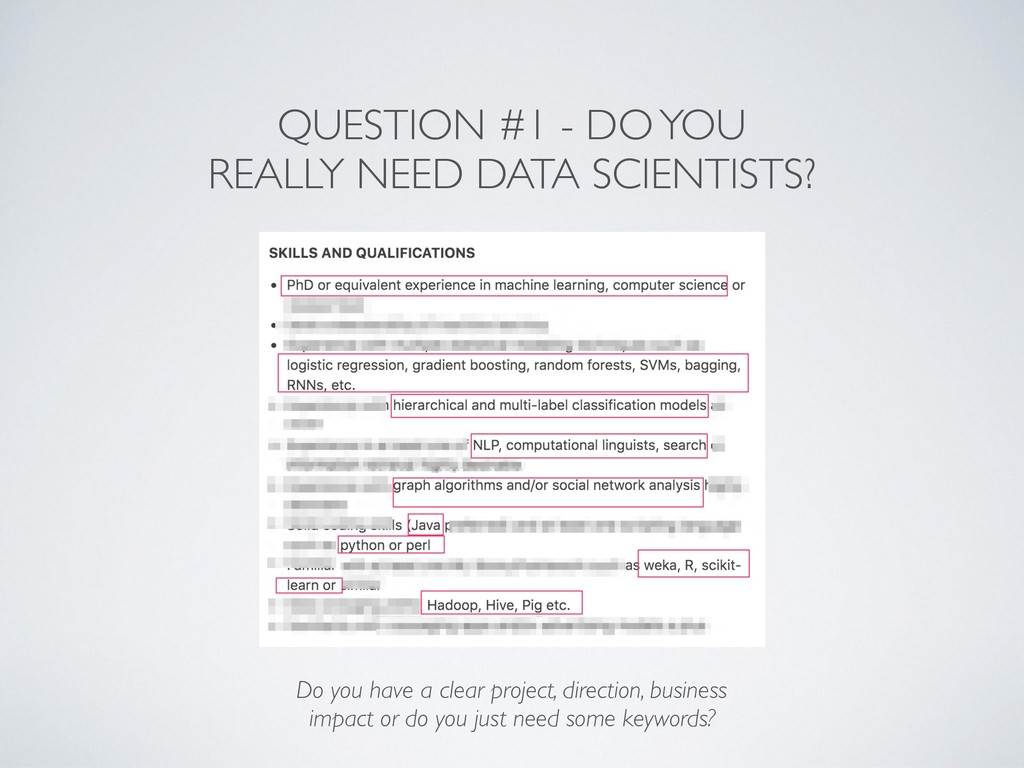 QUESTION #1 - DO YOU REALLY NEED DATA SCIENTIST...
