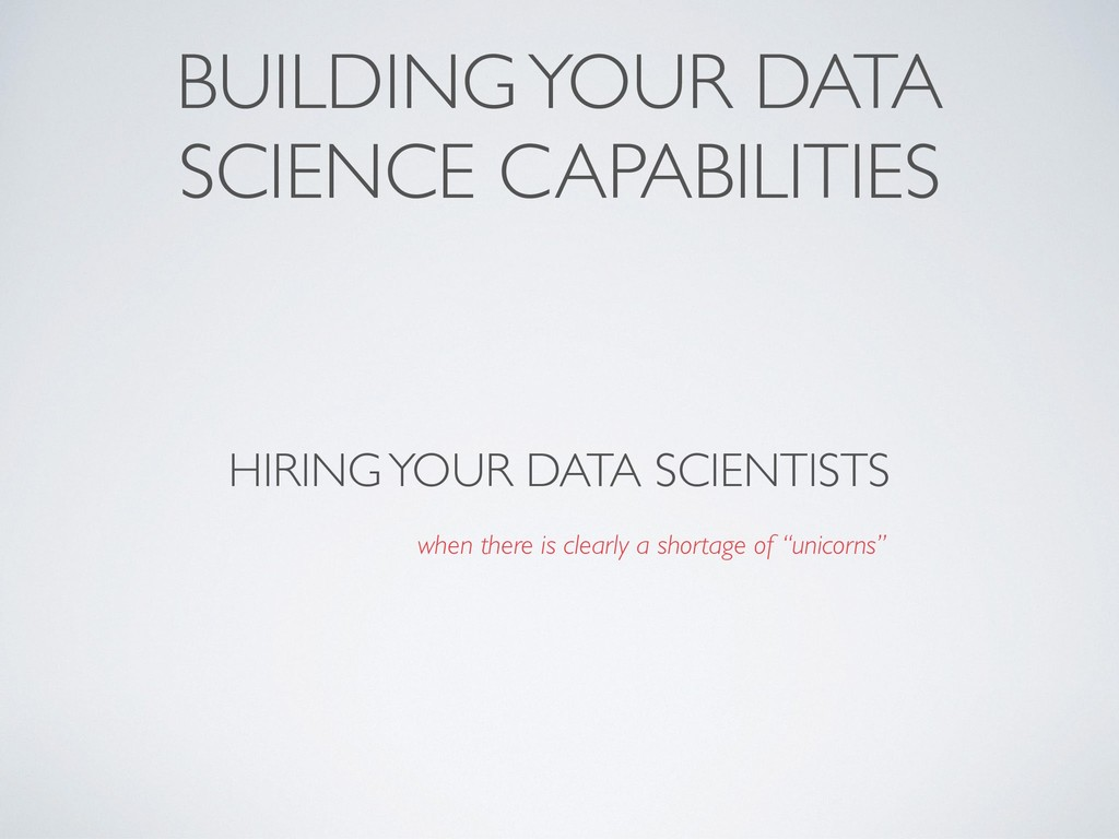 BUILDING YOUR DATA SCIENCE CAPABILITIES HIRING ...