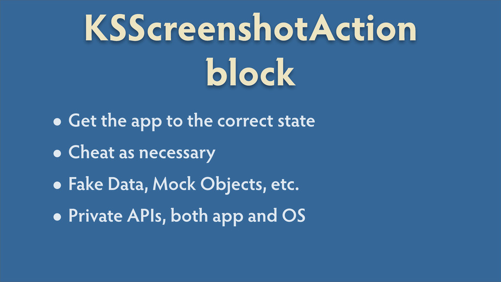 KSScreenshotAction block •Get the app to the co...