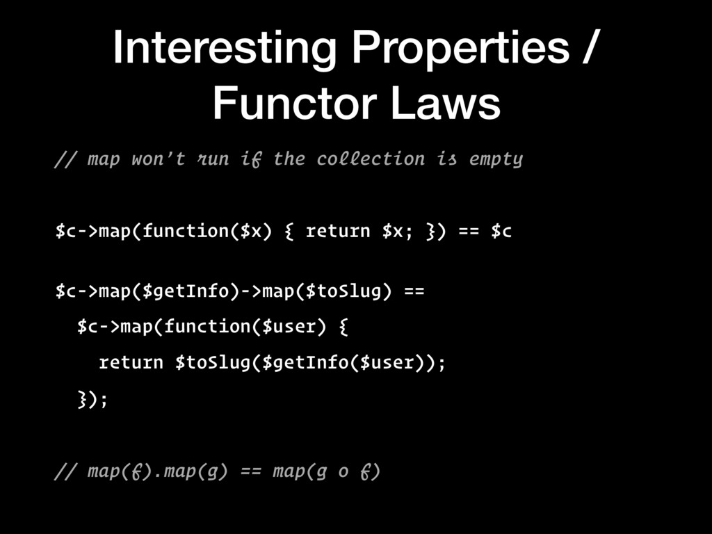 Interesting Properties / Functor Laws // map wo...