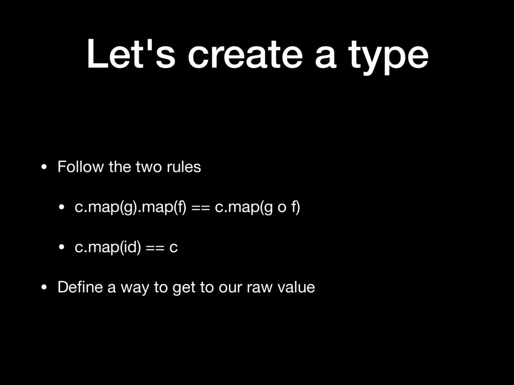 Let's create a type • Follow the two rules  • c...