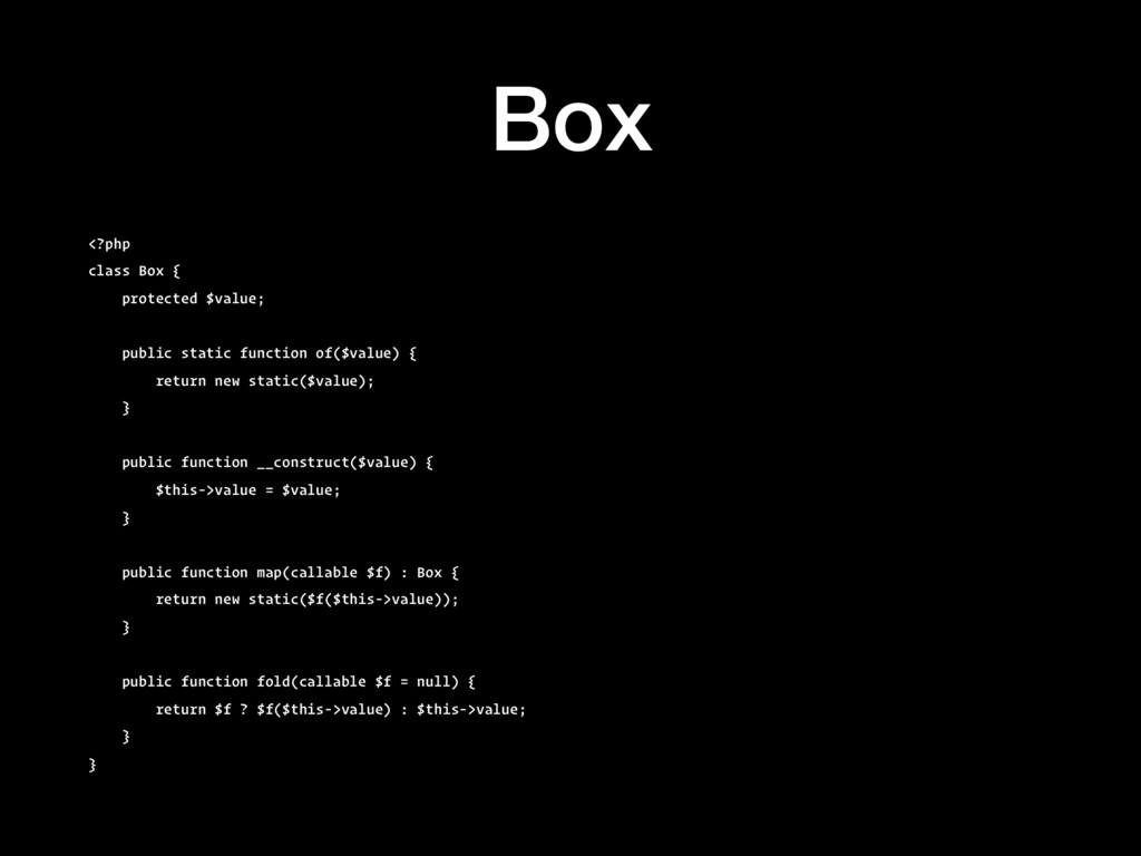 Box <?php class Box { protected $value; public ...