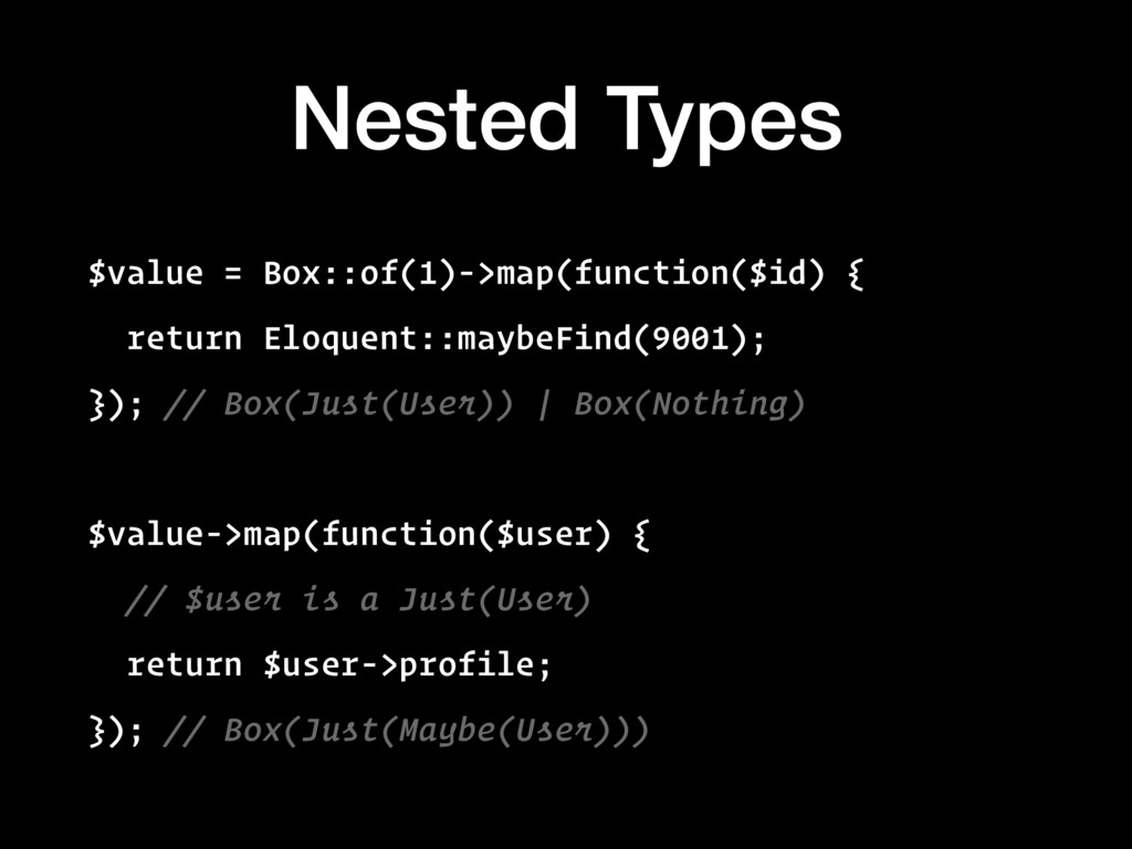 Nested Types $value = Box::of(1)->map(function(...
