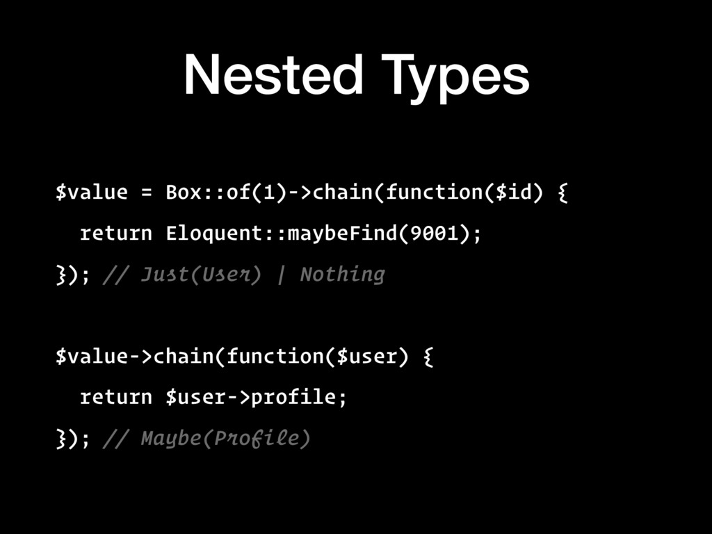 Nested Types $value = Box::of(1)->chain(functio...
