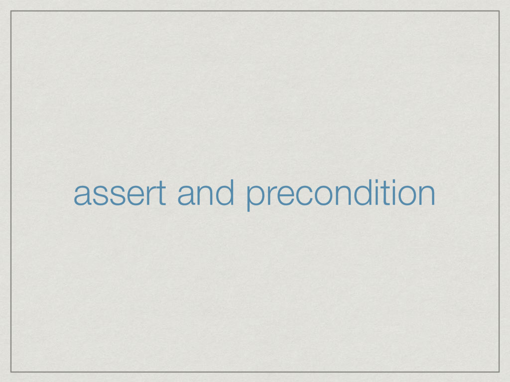 assert and precondition