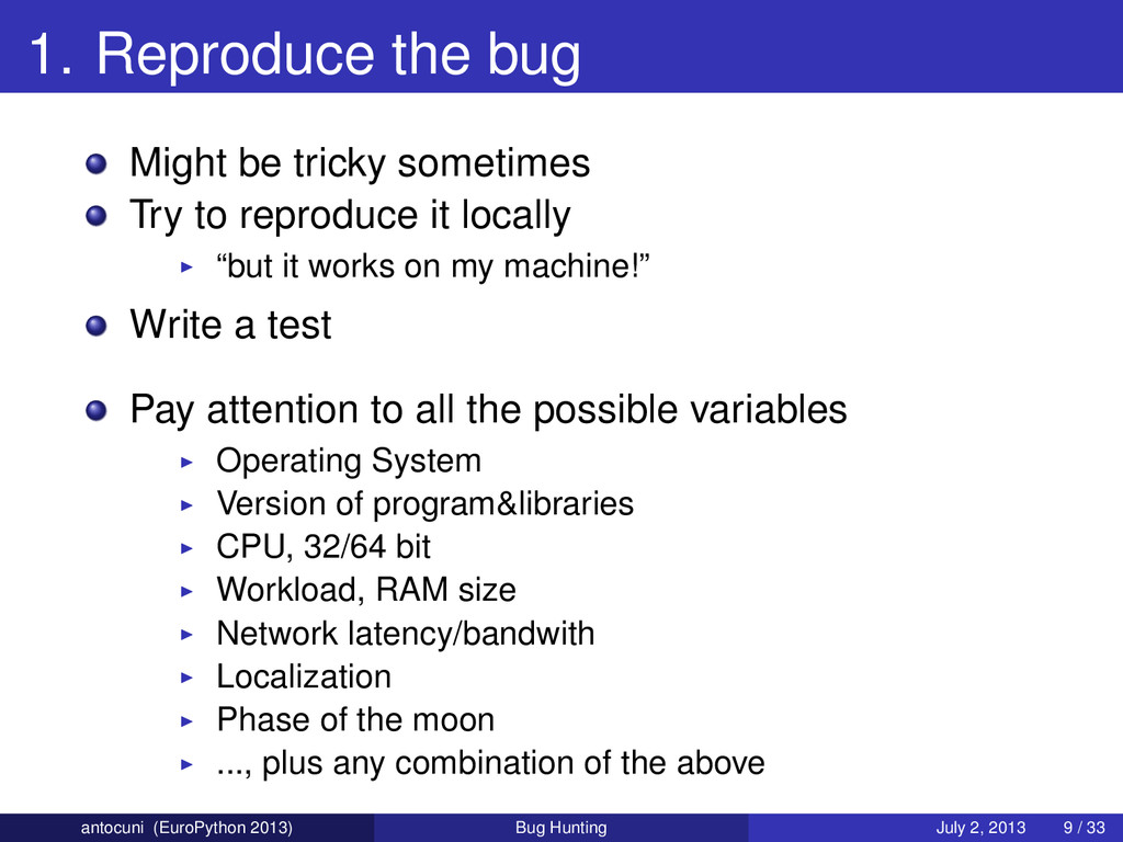 1. Reproduce the bug Might be tricky sometimes ...