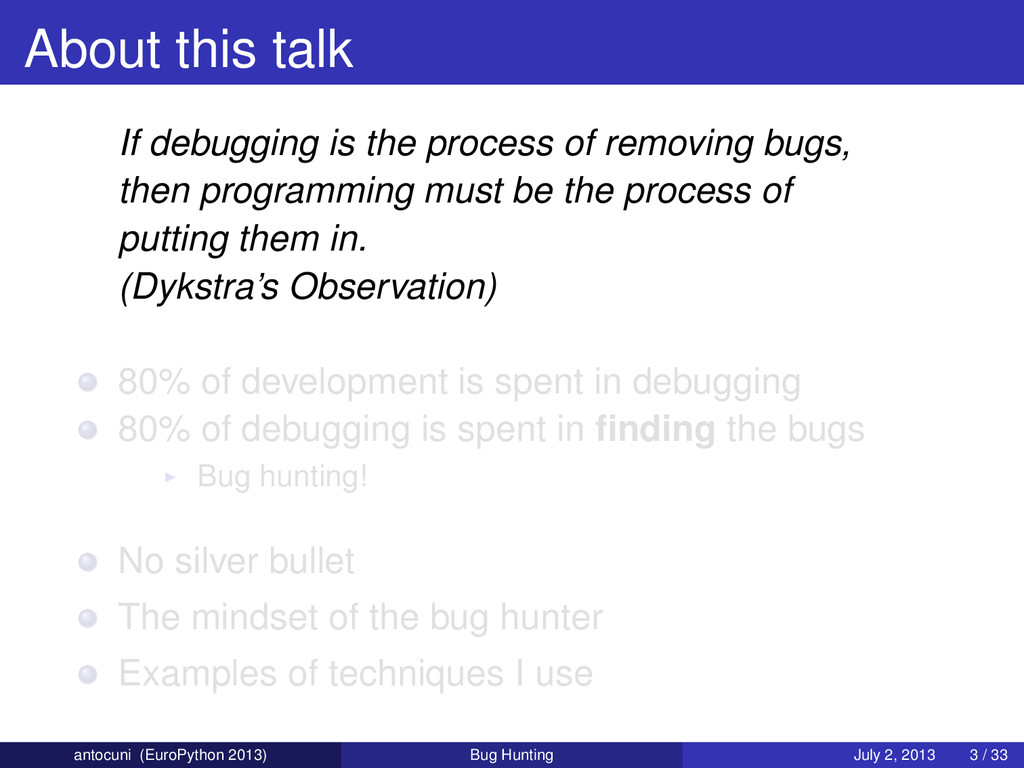 About this talk If debugging is the process of ...