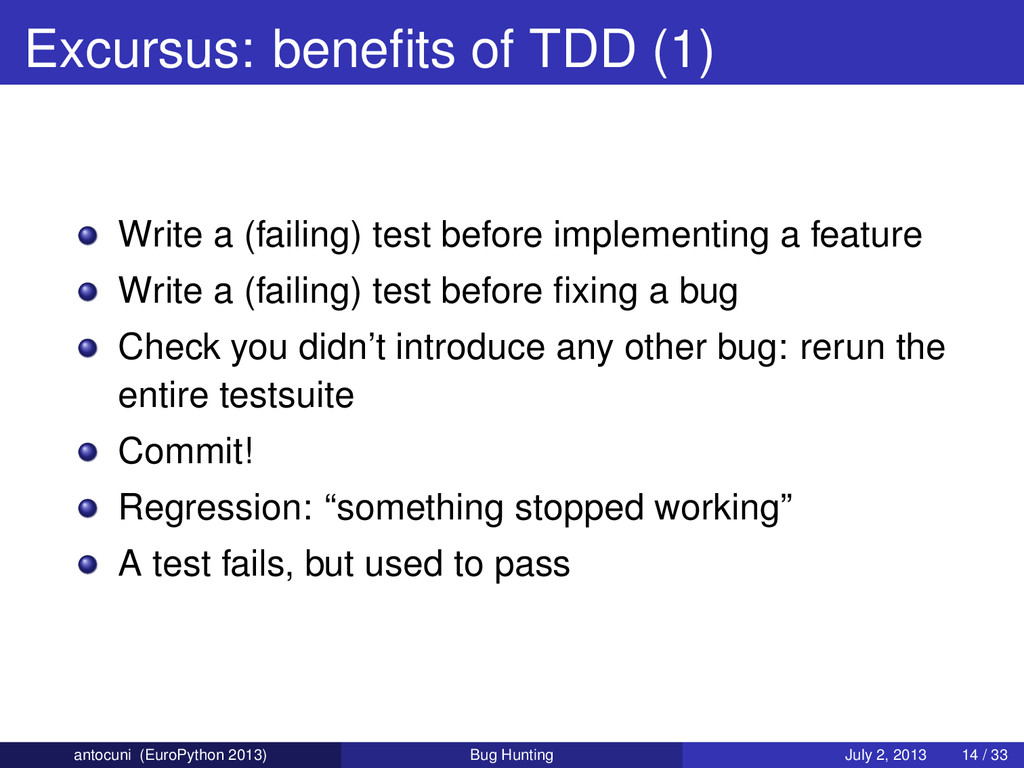 Excursus: benefits of TDD (1) Write a (failing) ...