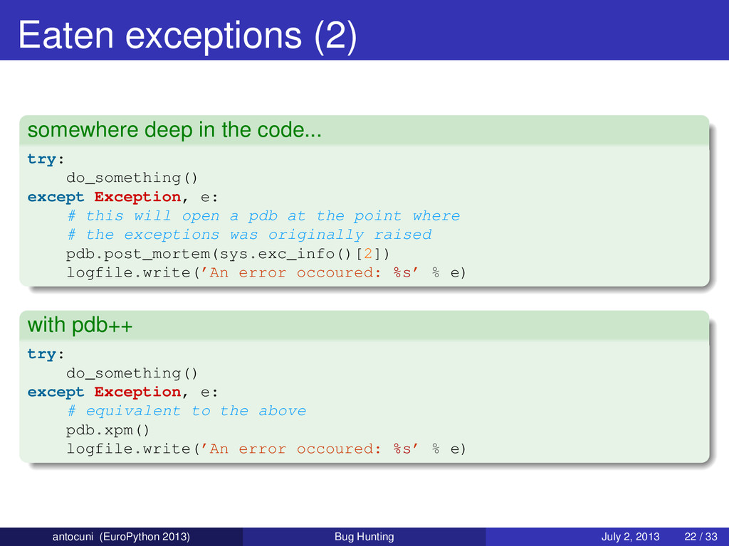 Eaten exceptions (2) somewhere deep in the code...