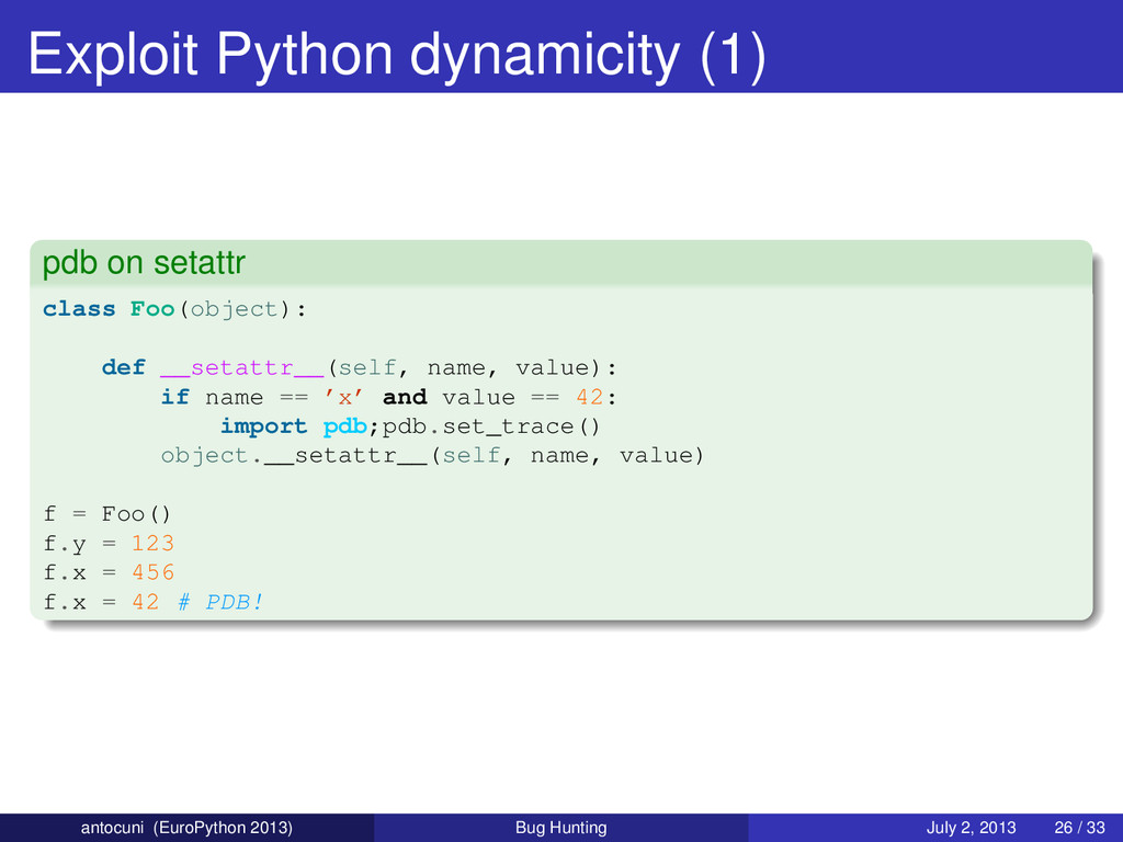 Exploit Python dynamicity (1) pdb on setattr cl...