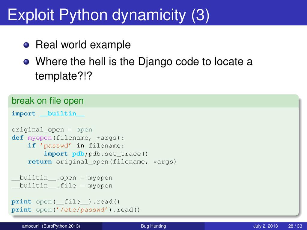 Exploit Python dynamicity (3) Real world exampl...