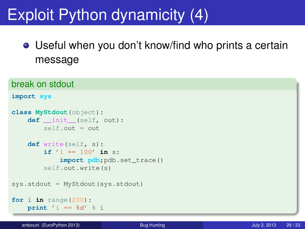 Exploit Python dynamicity (4) Useful when you d...