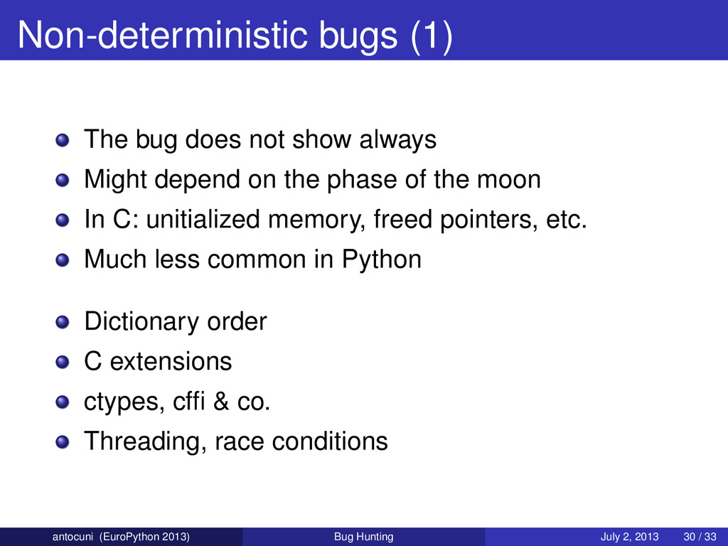 Non-deterministic bugs (1) The bug does not sho...