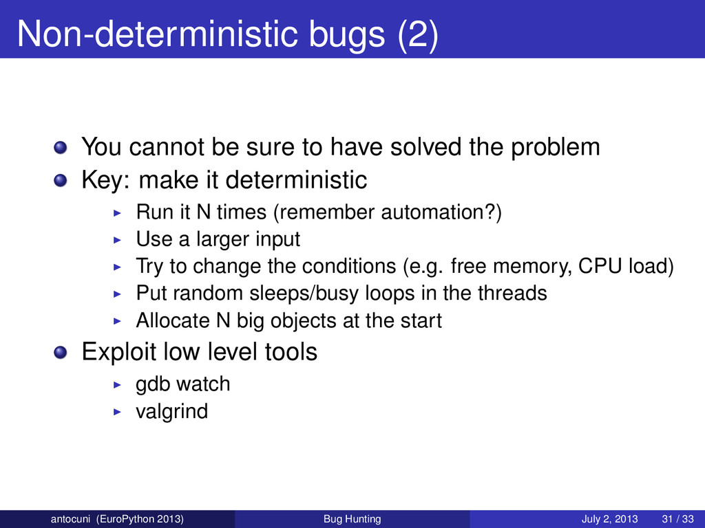 Non-deterministic bugs (2) You cannot be sure t...