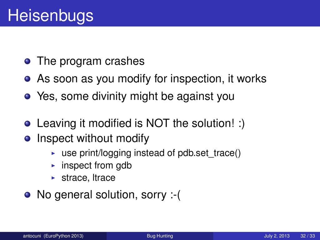 Heisenbugs The program crashes As soon as you m...