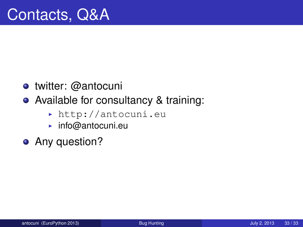 Contacts, Q&A twitter: @antocuni Available for ...