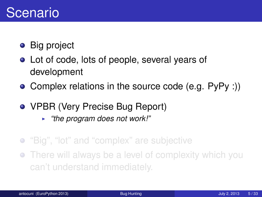 Scenario Big project Lot of code, lots of peopl...