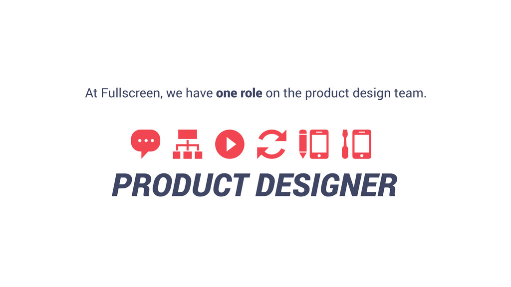 15 ▶ PRODUCT DESIGNER At Fullscreen, we have on...