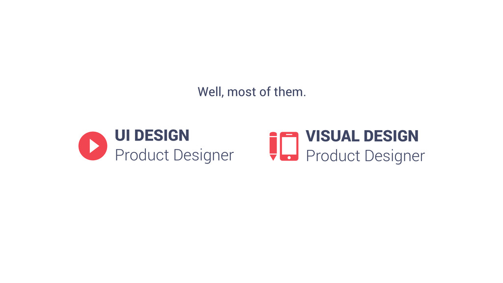 18 Well, most of them. ▶ UI DESIGN Product Desi...