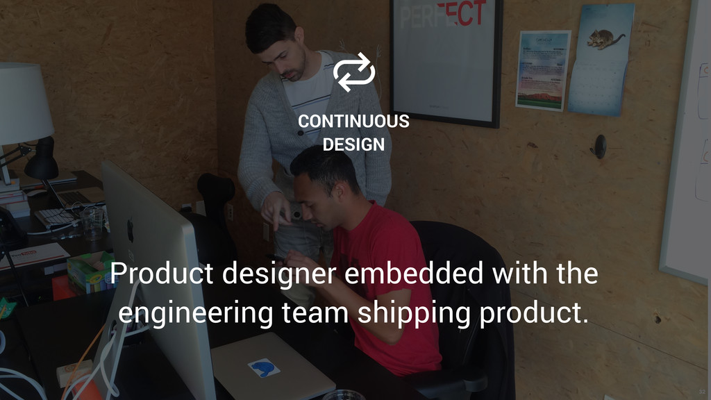 32  CONTINUOUS DESIGN Product designer embedded...
