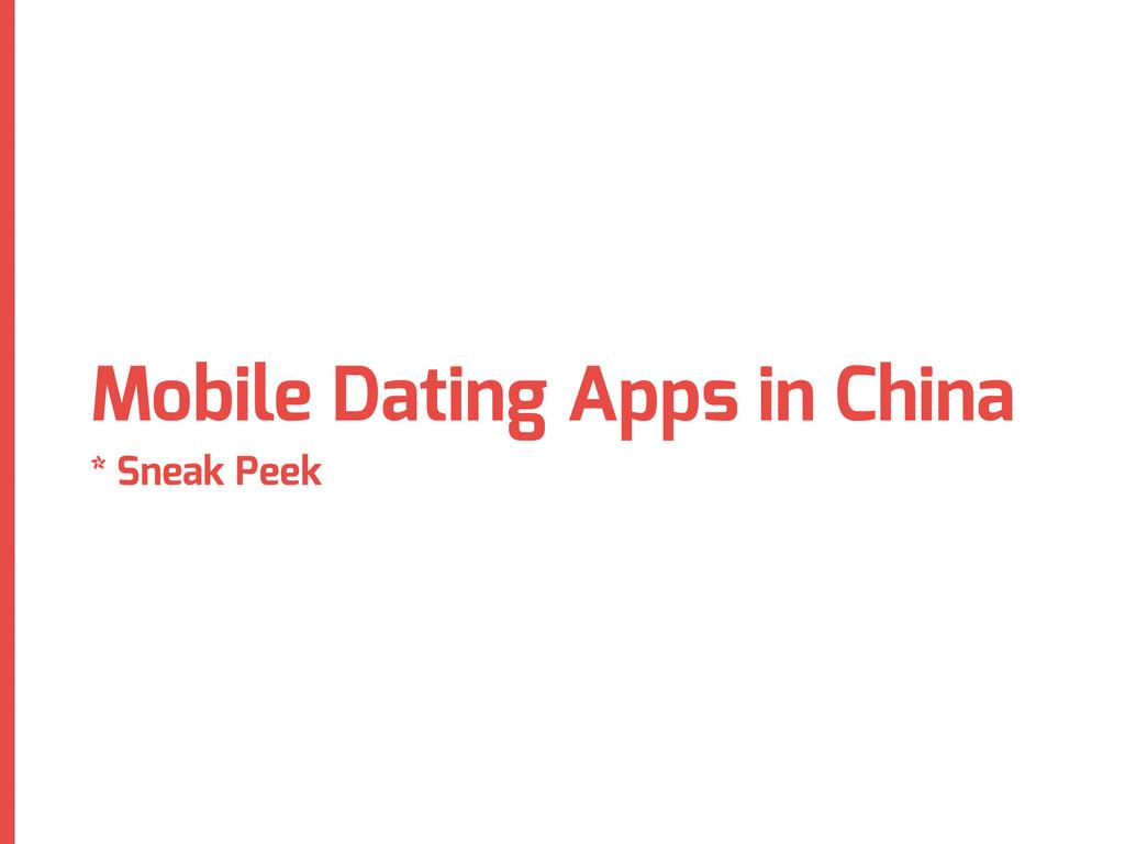 Mobile Dating Apps in China * Sneak Peek