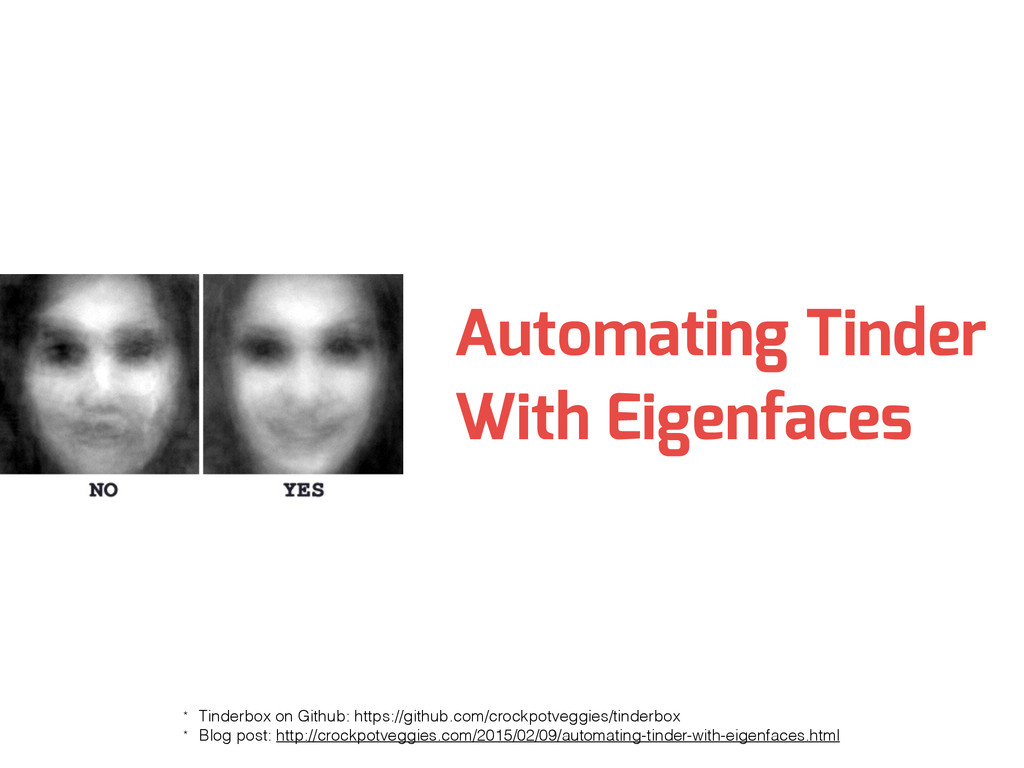 Automating Tinder With Eigenfaces * Tinderbox o...