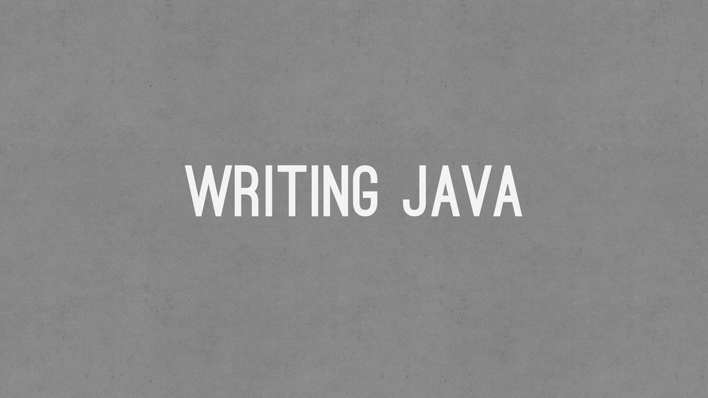 Writing Java