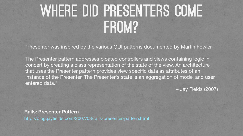 WHERE DID PRESENTERs COme From? Rails: Presente...