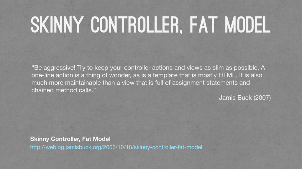 Skinny Controller, Fat Model Skinny Controller,...