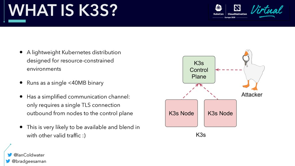 WHAT IS K3S? • A lightweight Kubernetes distrib...
