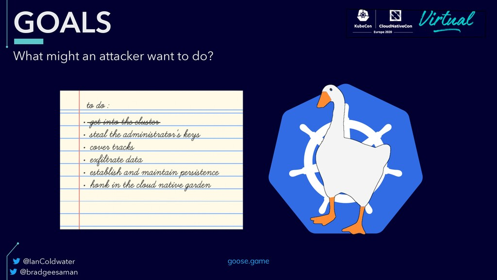 GOALS What might an attacker want to do? @bradg...