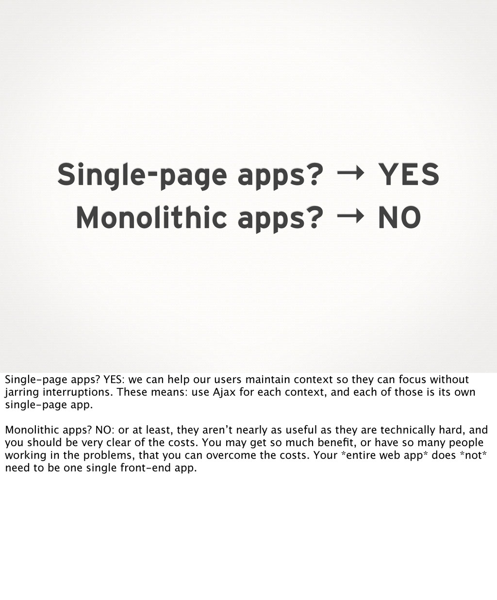 Single-page apps? → YES Monolithic apps? → NO S...