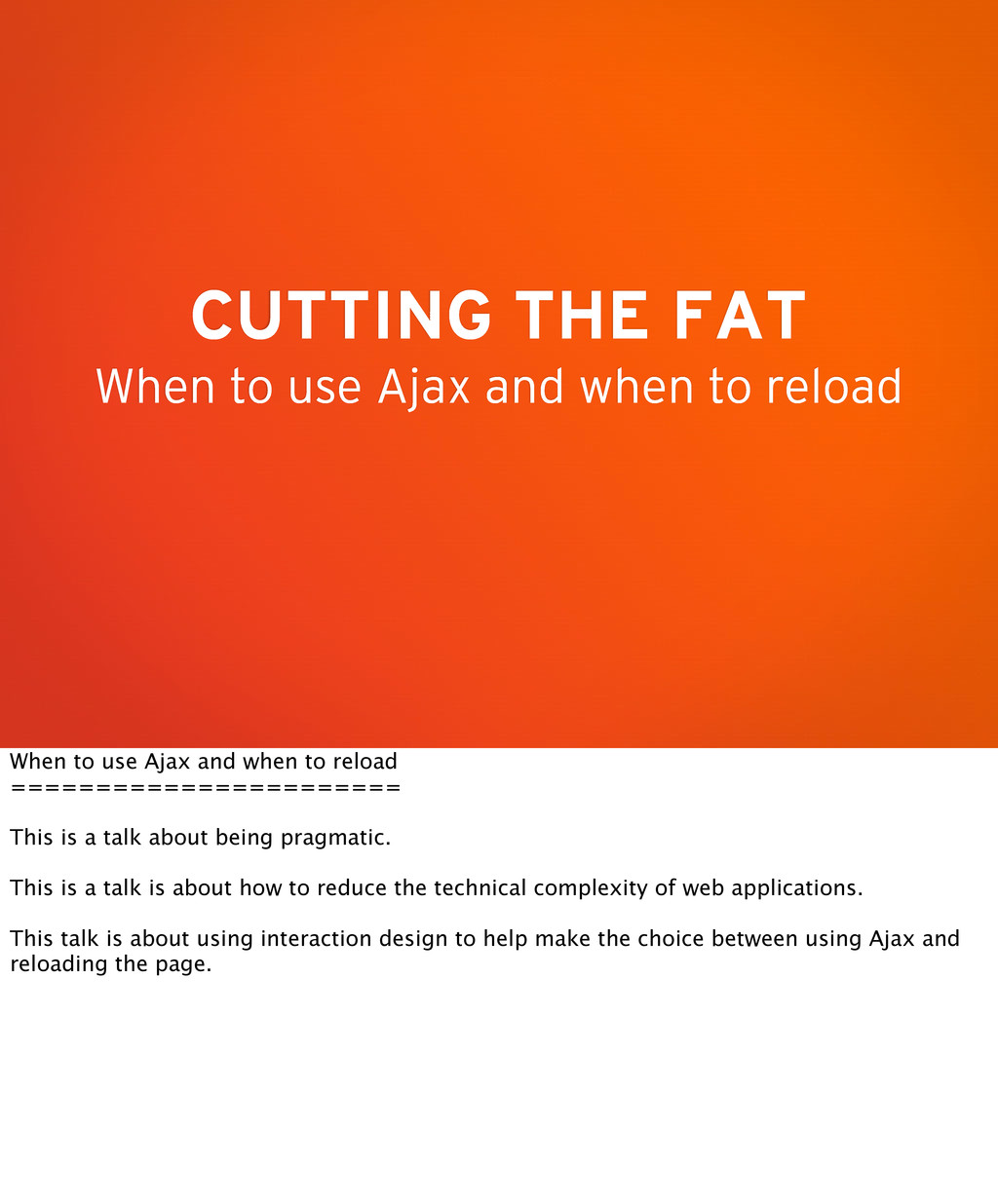 CUTTING THE FAT When to use Ajax and when to re...