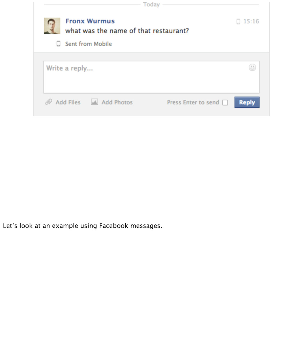 Let's look at an example using Facebook message...
