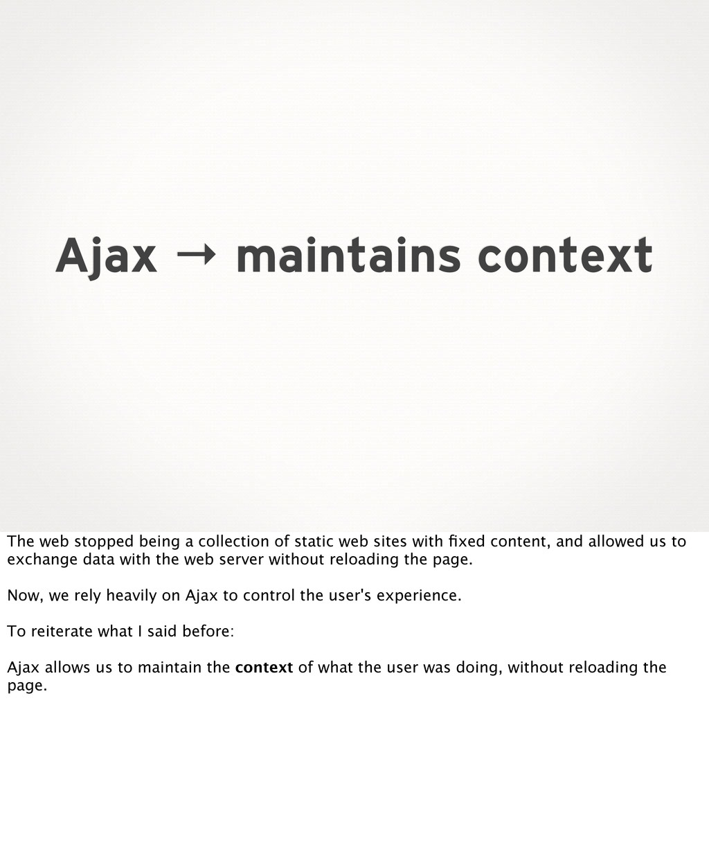 Ajax → maintains context The web stopped being ...