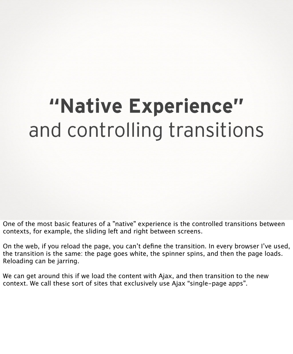 """""""Native Experience"""" and controlling transitions..."""