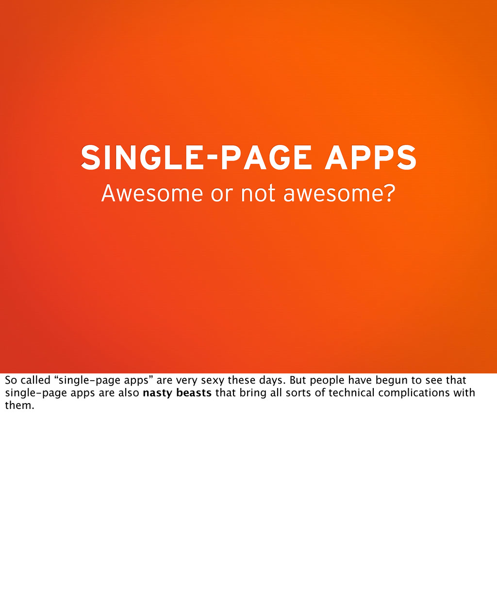 SINGLE-PAGE APPS Awesome or not awesome? So cal...