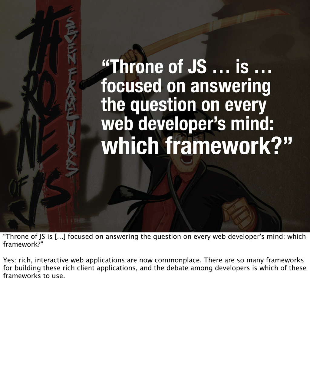 """""""Throne of JS … is … focused on answering the q..."""