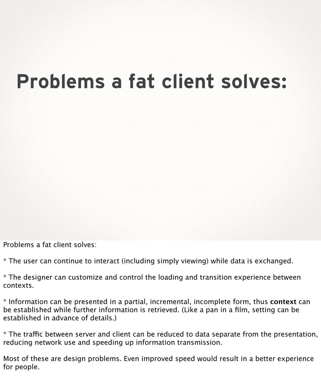 Problems a fat client solves: Problems a fat cl...