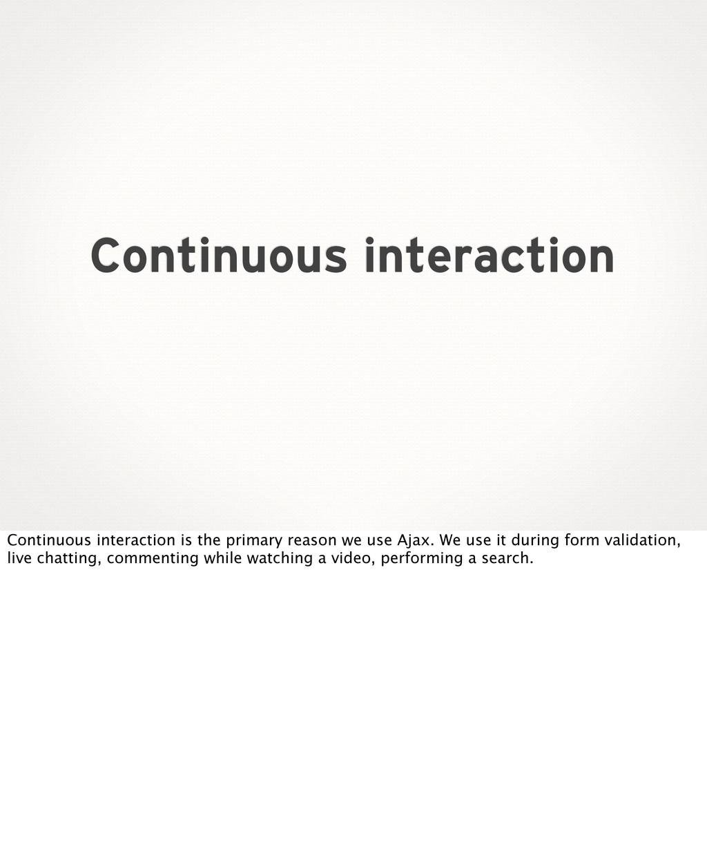 Continuous interaction Continuous interaction i...