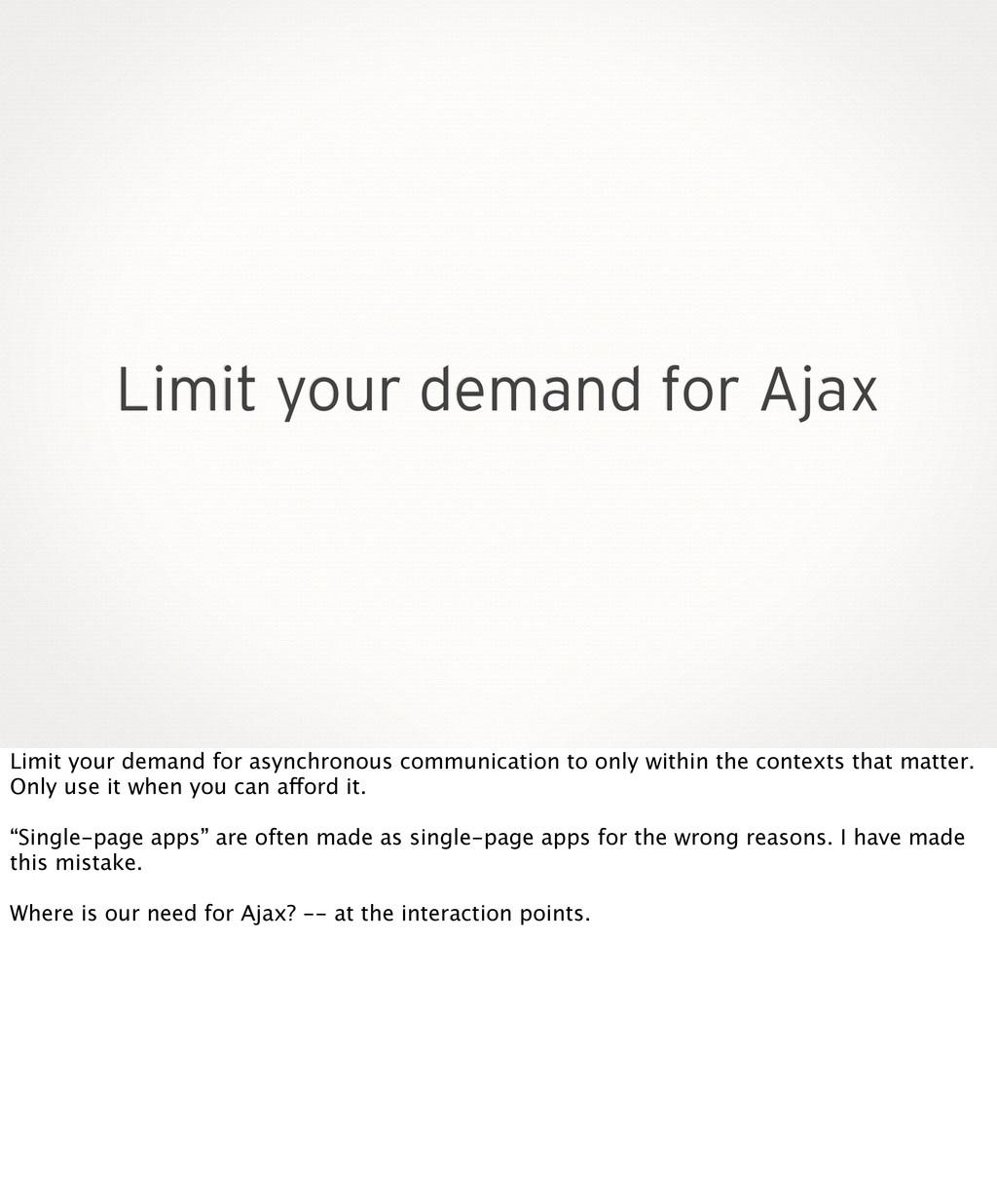 Limit your demand for Ajax Limit your demand fo...