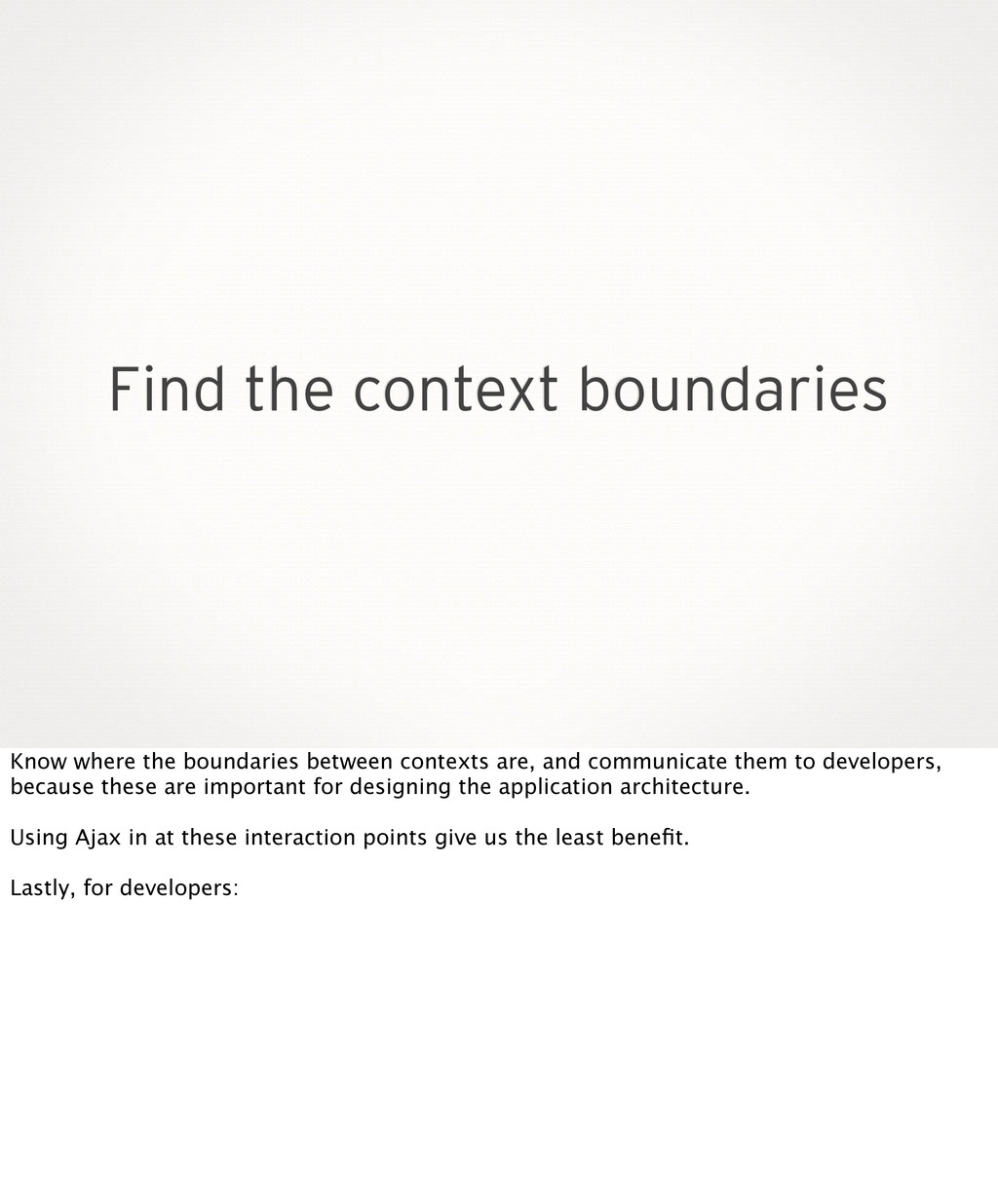 Find the context boundaries Know where the boun...