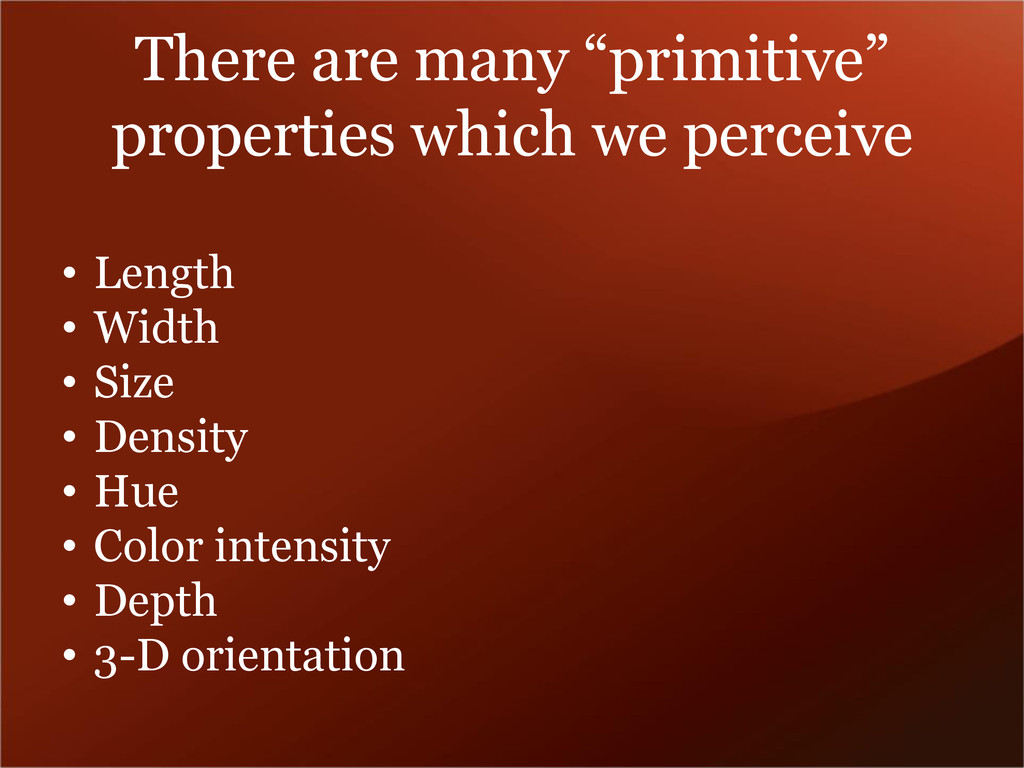 "There are many ""primitive"" properties which we ..."