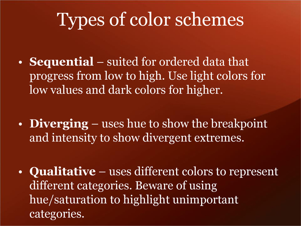 Types of color schemes • Sequential – suited fo...