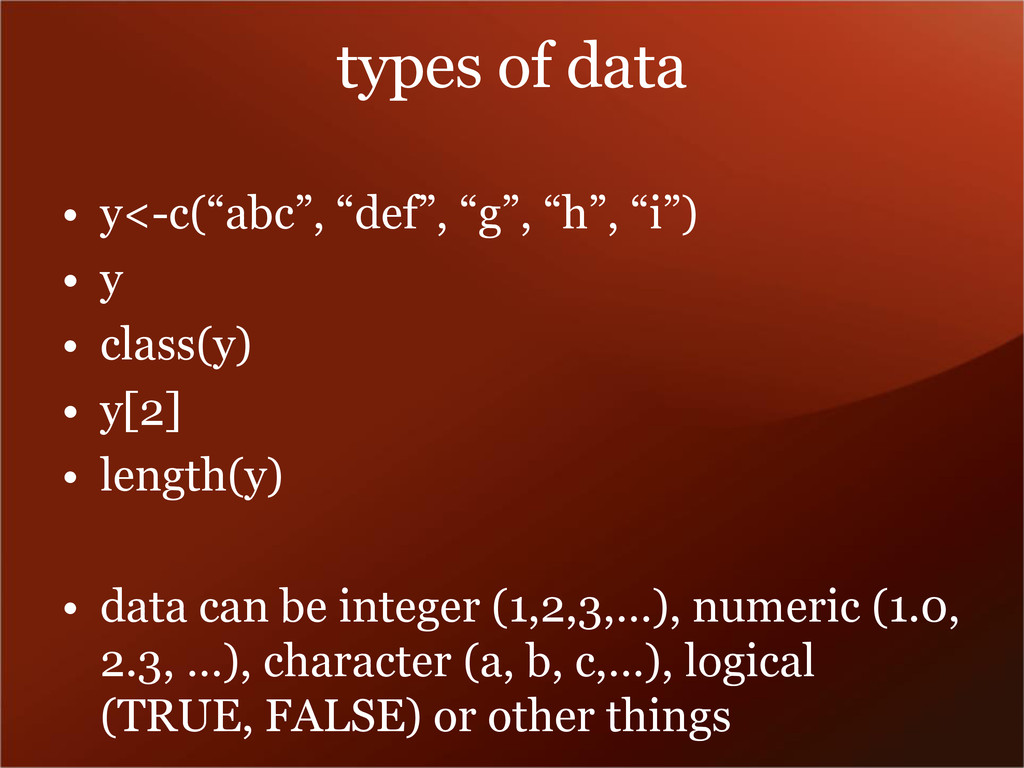 "types of data • y<-c(""abc"", ""def"", ""g"", ""h"", ""i..."