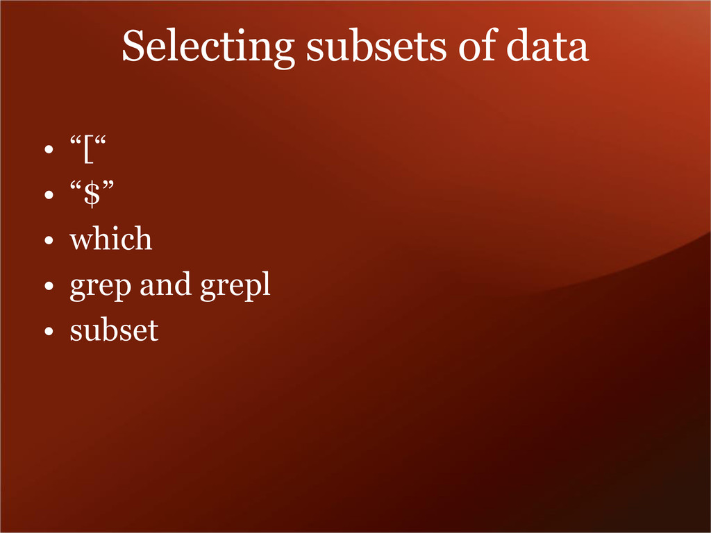 "Selecting subsets of data • ""["" • ""$"" • which •..."
