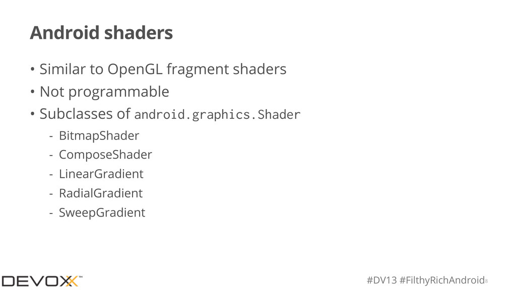 #DV13 #FilthyRichAndroid Android shaders • Simi...